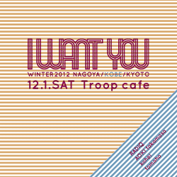 2012.12.01 sat. I WANT YOU at Troop cafe , Kobe. IWY WORKSHOP at 神戸電子専門学校