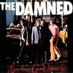 Machine Gun Etiquette : THE DAMNED