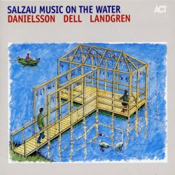 Danielsson / Dell / Landgren : Salzau Music on the water [Act]