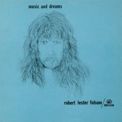 Robert Lester Folsom : Music and Dreams [Mexican Summer]