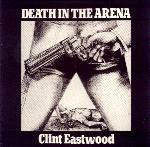 Death In The Arena : Clint Eastwood