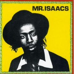 Mr.Isaacs : Gregory Isaacs