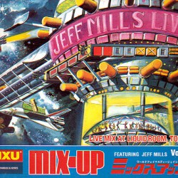 Mix-Up Vol. 2 Featuring Jeff Mills - LiveMix At Liquid Room, Tokyo / Jeff Mills